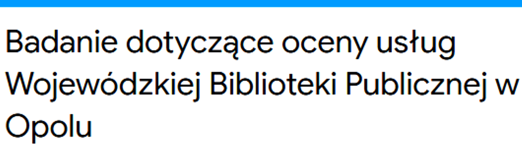 ANKIETA - Badanie dotyczące oceny usług Wojewódzkiej Biblioteki Publicznej w Opolu