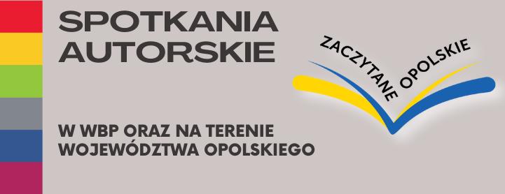 Zaczytane Opolskie - spotkania autorskie